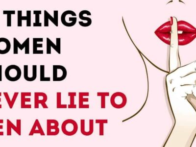 things women should never lie