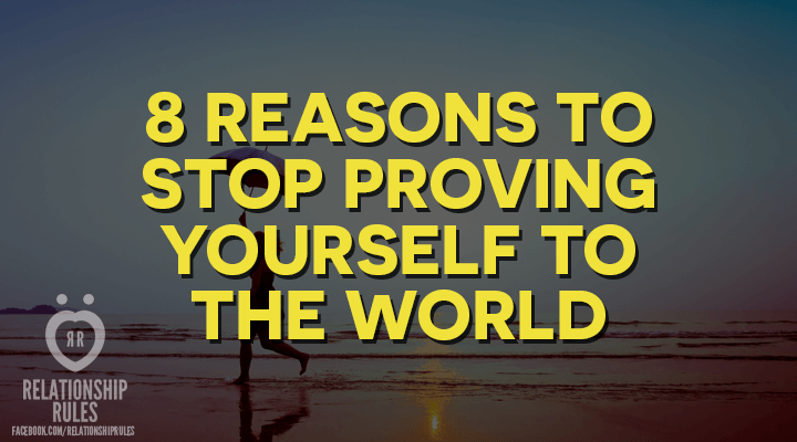 stop proving yourself to others