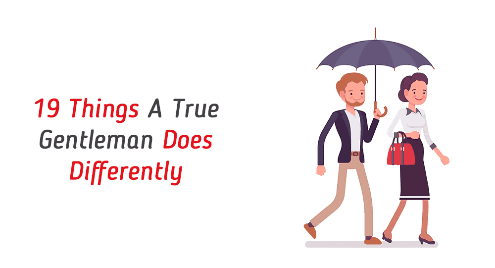19 Things A True Gentleman Does Differently 2