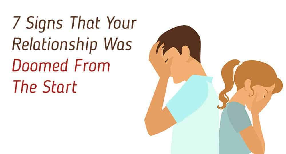 7 Signs That Your Relationship Was Doomed From The Start