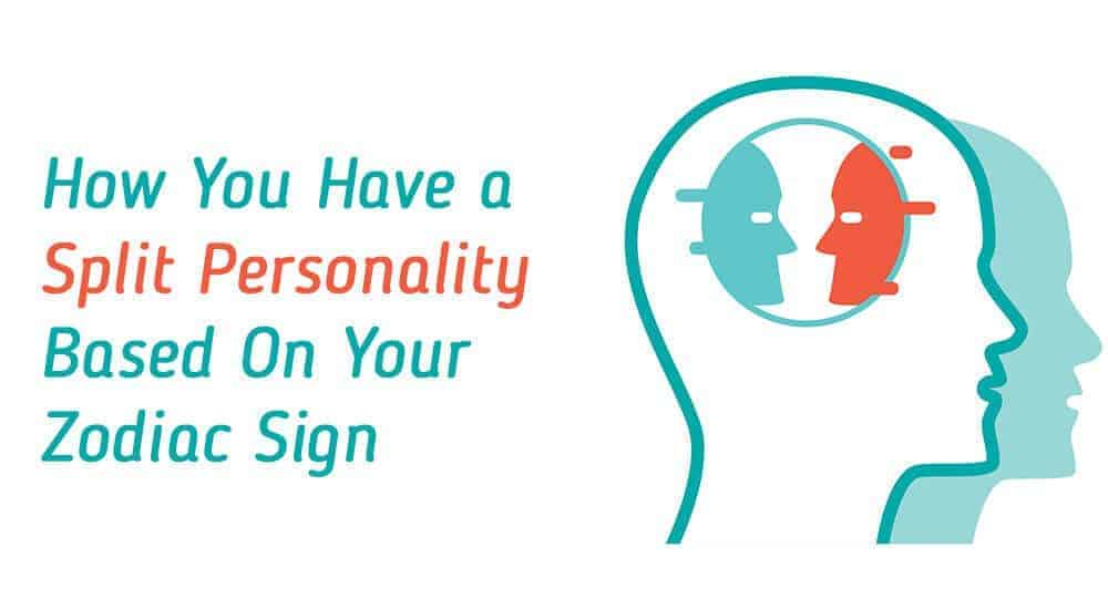 How You Have a Split Personality Based On Your Zodiac Sign