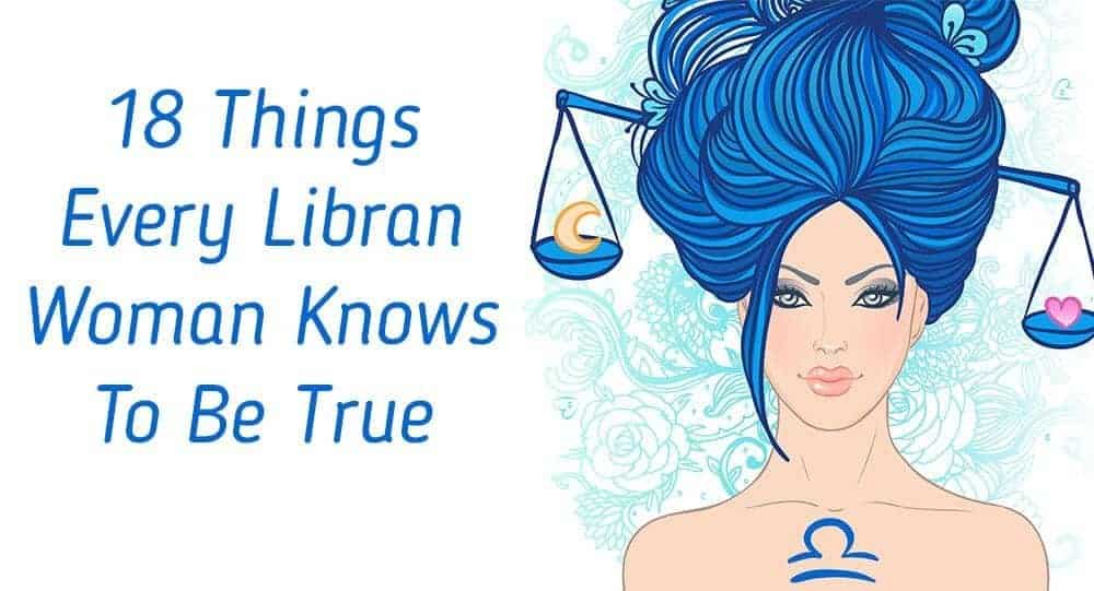18 Things Every Libran Woman Knows To Be True 2