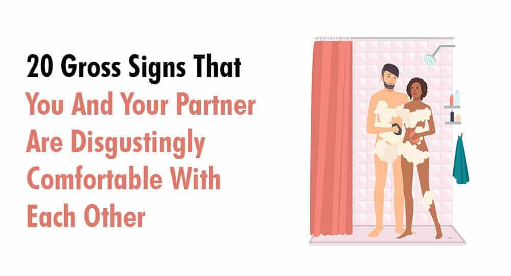 20 Gross Signs That You And Your Partner Are Disgustingly