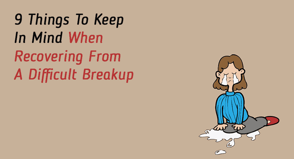 9 Things To Keep In Mind When Recovering From A Difficult