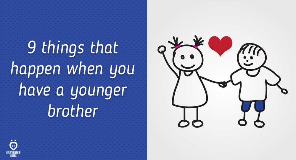 9 Things That Happen When You Have A Younger Brother 5