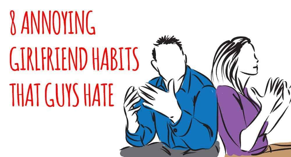 Annoying Girlfriend Habits