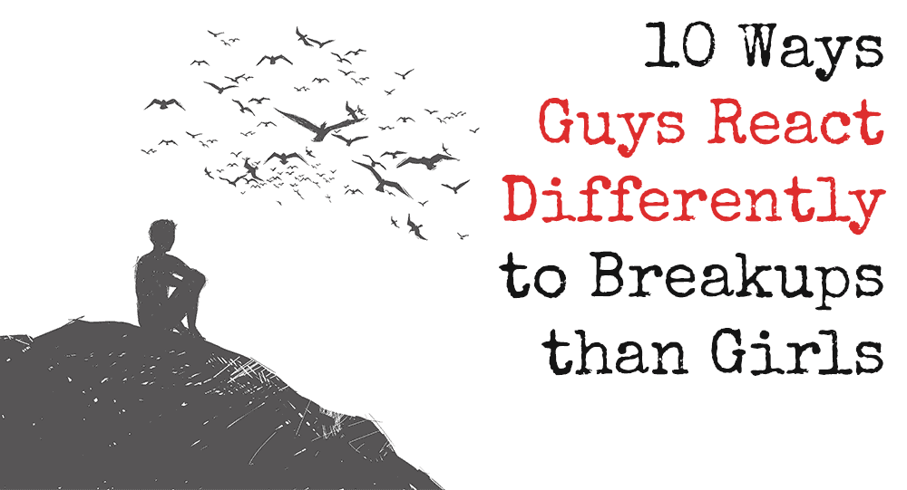 10 Ways Guys React Differently to Breakups than Girls 6