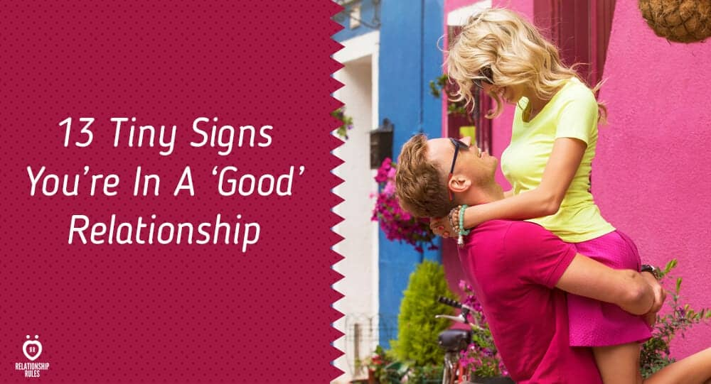 signs you are in a good relationship