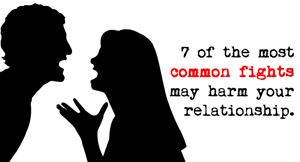 7 Most Common Fights That May Harm Your Relationship 5