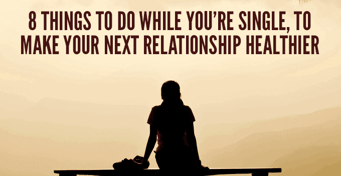 Best Things To Do When You Re Single