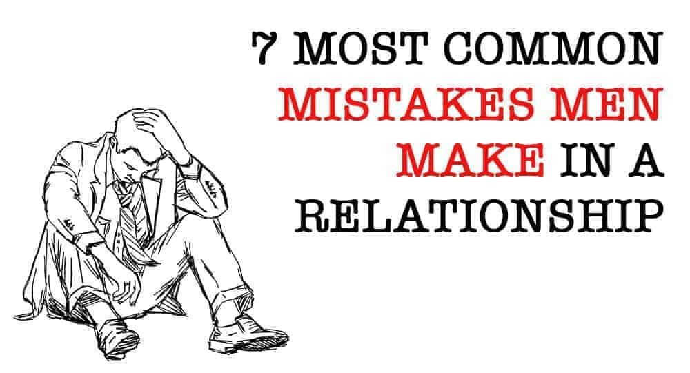 most common mistakes men make