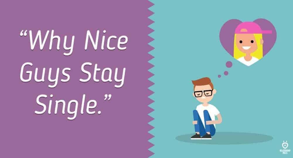 Why Nice Guys Stay Single 1