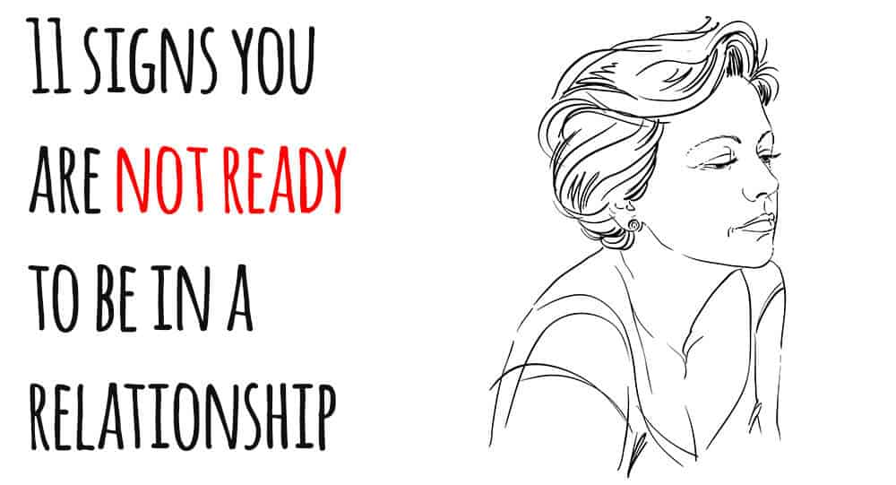 11 signs you are not ready to be in a relationship