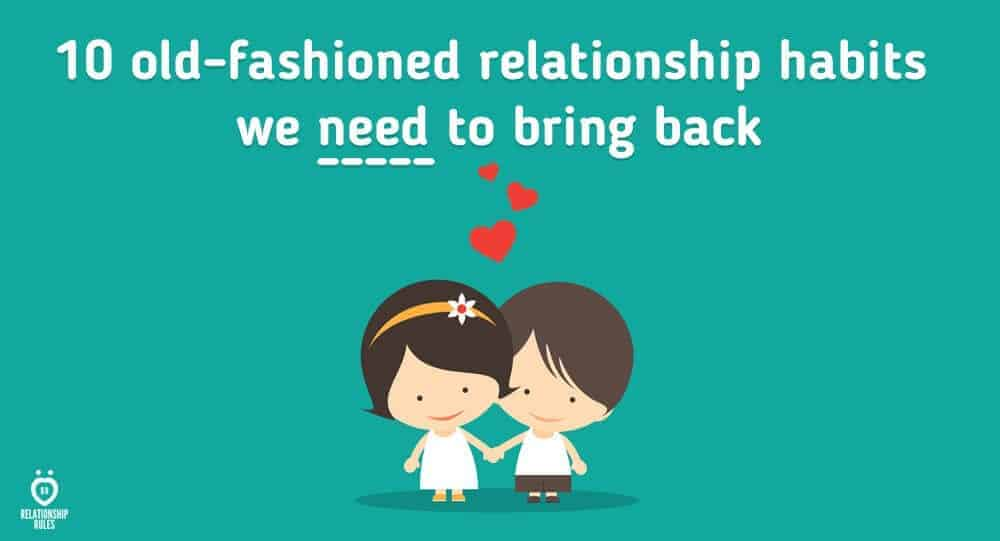 10 old-fashioned relationship habits we need to bring back