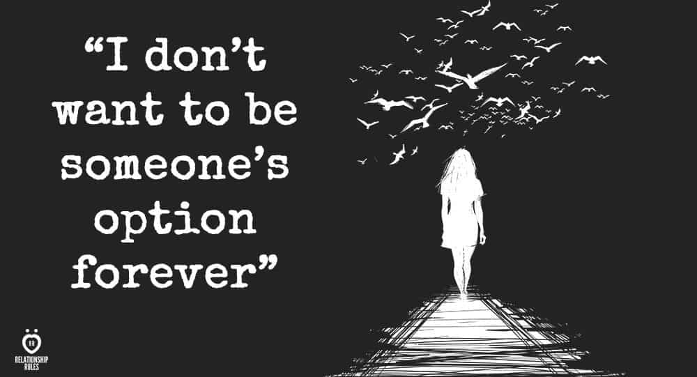 10 Signs You're An Option, Not A Priority 1