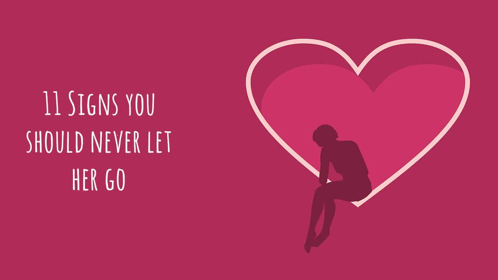 11 Signs you should never let her go