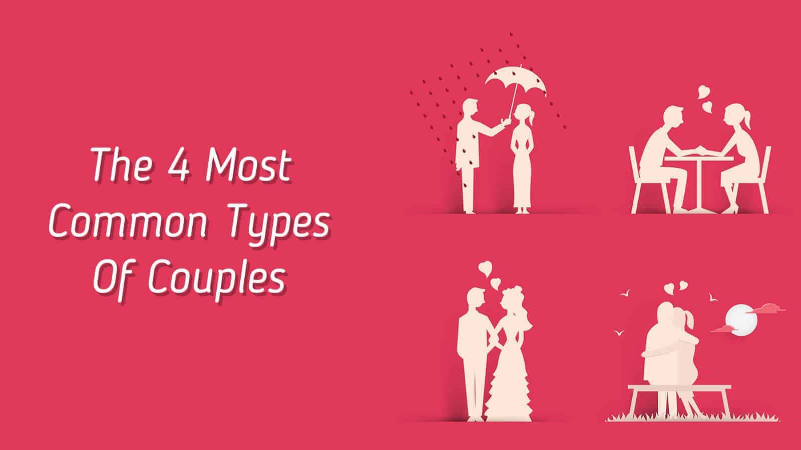 The 4 Most Common Types Of Couples 1