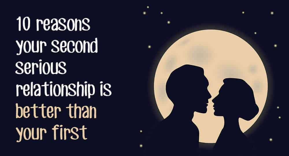 Your Second Relationship Is Better Than Your First