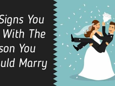 Signs You Are With The Person You Should Marry