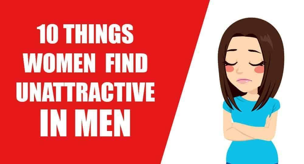 What women find unattractive in men