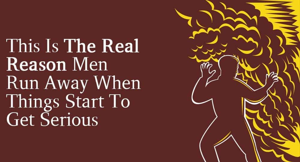 why do men run away