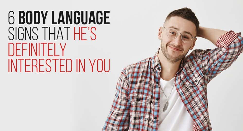 man attracted to you body language