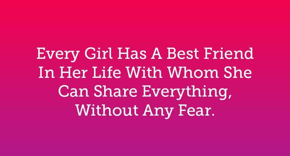 Every Girl Has A Best Friend In Her Life With Whom She Can Share Everything, Without Any Fear 3