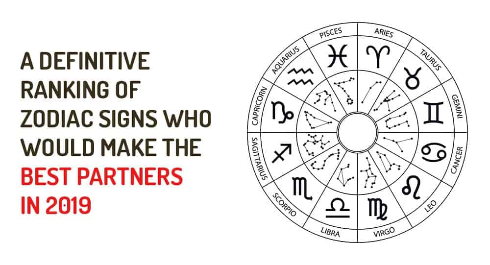 A Definitive Ranking Of Zodiac Signs Who Would Make The Best