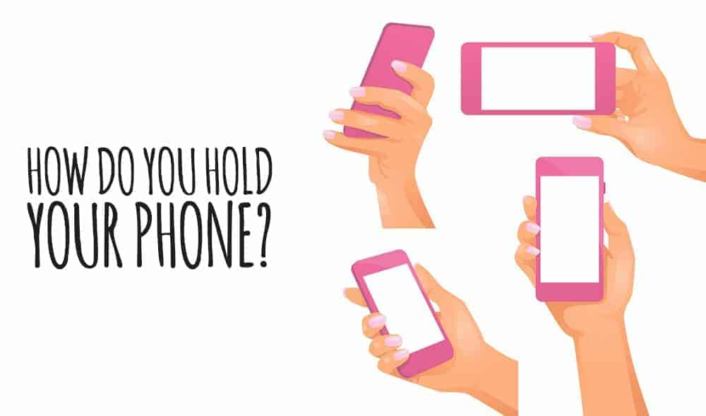 The Way You Hold Your Phone Actually Says A Lot About Your Personality 1