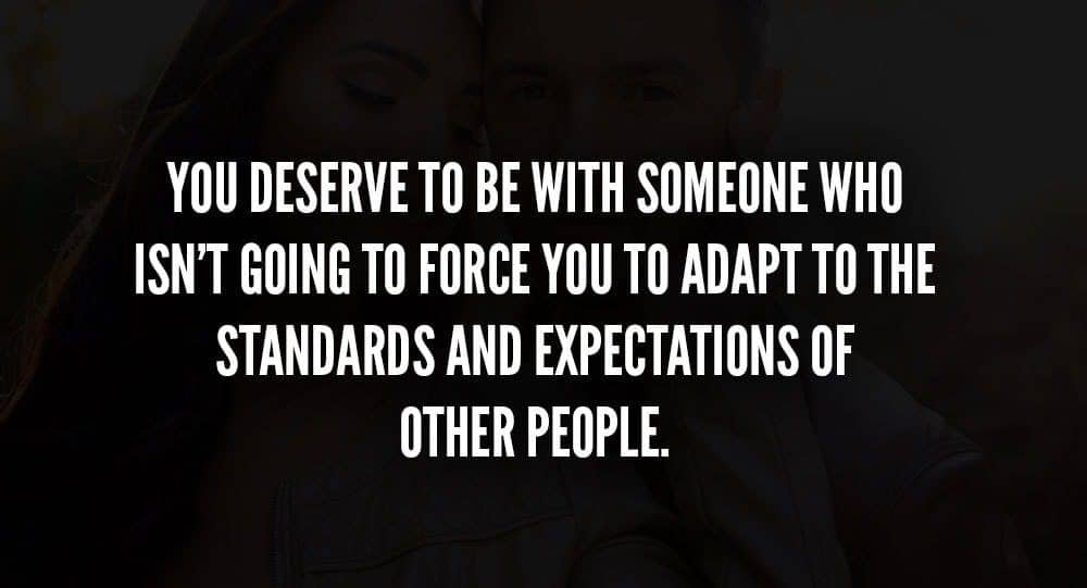 You Deserve To Be With Someone Who Is Going To Love Every Single Aspect Of You 2