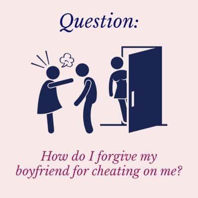 How do I forgive my boyfriend