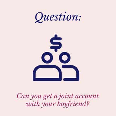 joint account with boyfriend