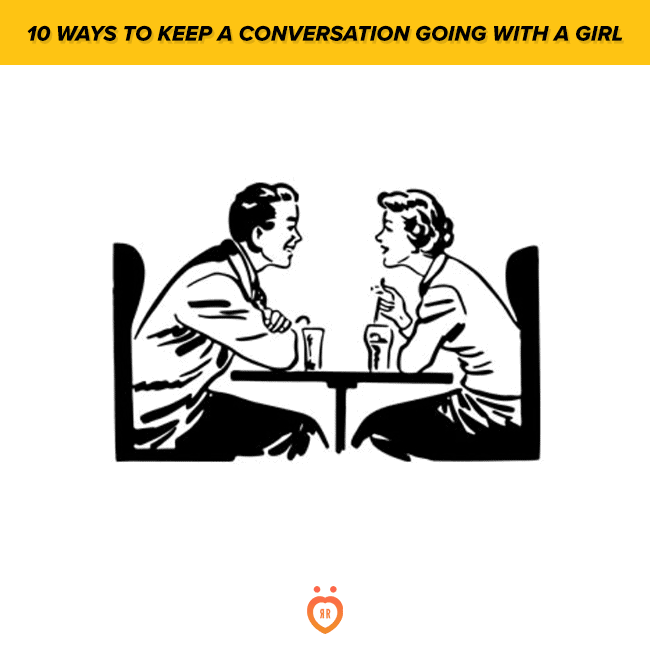 keep a conversation going with a girl