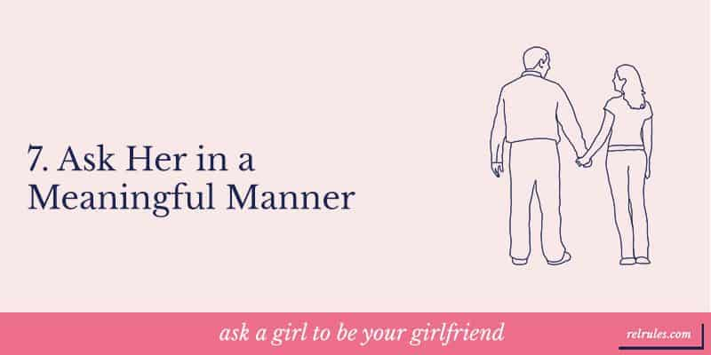 Ask her in a meaningful manner