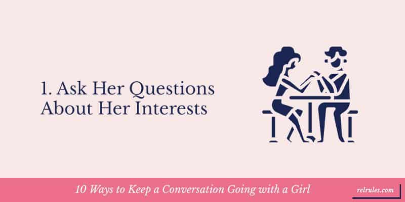 10 Ways to Keep a Conversation Going with a Girl